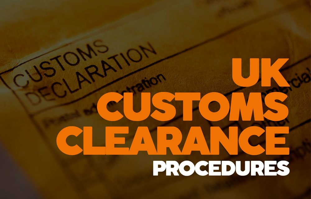 UK customs clearance procedures
