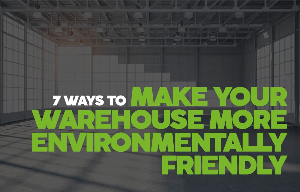 Make Your Warehouse More Environmentally Friendly