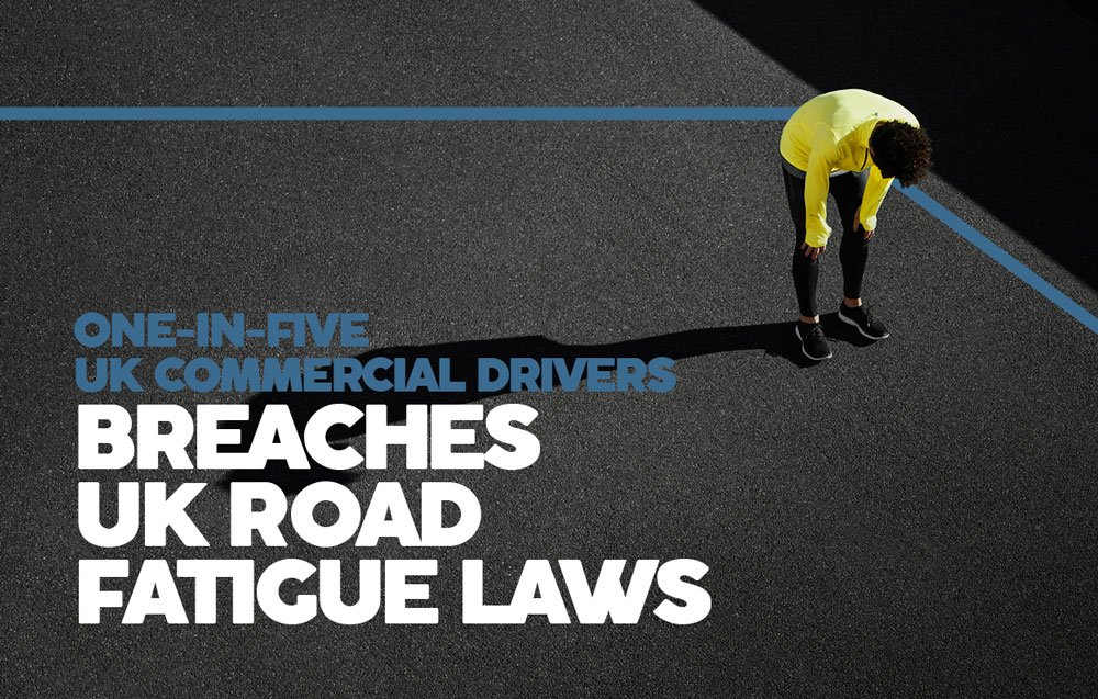 ONE-IN-FIVE UK COMMERCIAL DRIVERS BREACHES UK ROAD FATIGUE LAWS