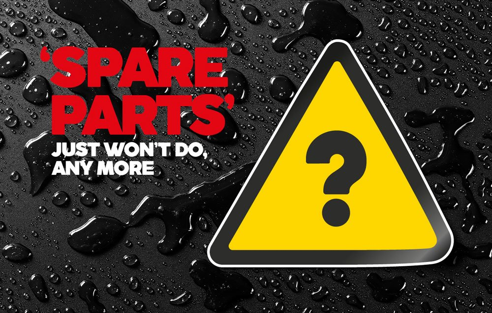 Spare parts just won't do any more