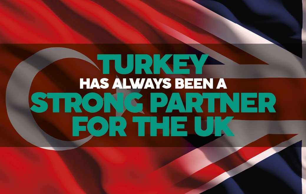 turkey has always been a strong partner for the UK