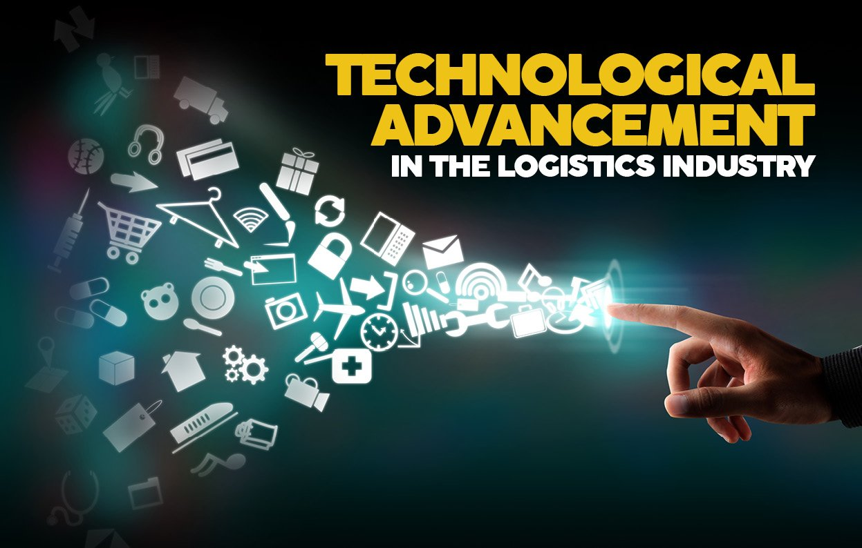 TECHNOLOGICAL ADVANCEMENT IN THE LOGISTICS INDUSTRY
