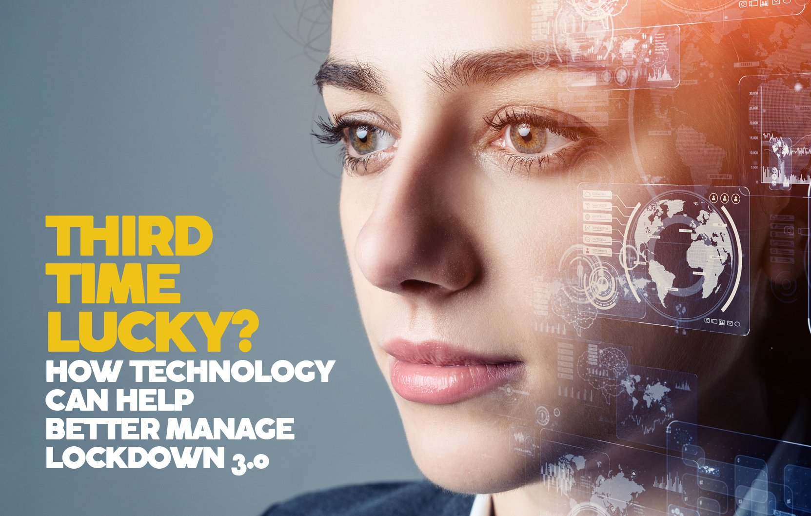 THIRD TIME LUCKY? HOW TECHNOLOGY CAN HELP MANAGE LOCKDOWN 3.0
